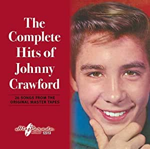 The Complete Hits Of Johnny Crawford by Johnny Crawford (2013) Audio CD