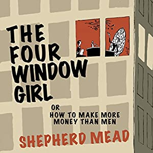 The Four-Window Girl or, How to Make More Money Than Men Audiobook