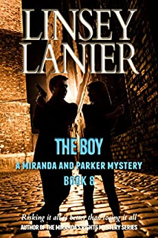 The Boy (A Miranda and Parker Mystery Book 8) by [Lanier, Linsey]