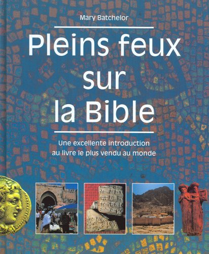 Pleins Feux Sur La Bible Excellente Introduction Au Livre Le