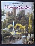 Victorian Gardens, Brent Elliott, 0881920371