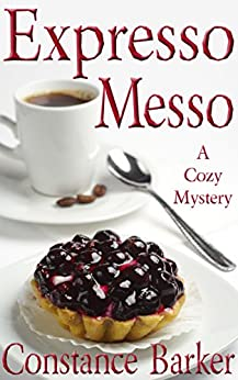 Expresso Messo (Sweet Home Mystery Series Book 6) by [Barker, Constance]