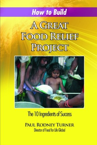 Read Online How to Build a Great Food Relief: The 10 Ingredients of Success pdf