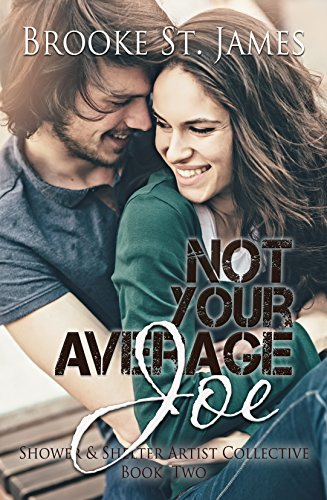 Not Your Average Joe (Shower & Shelter Artist Collective Book 2) by [St. James, Brooke]