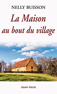 La maison au bout du village, Buisson, Nelly