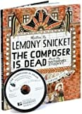 THE COMPOSER IS DEAD Book with CD: The Composer Is Dead Book include Audio CD by Lemony Snicket