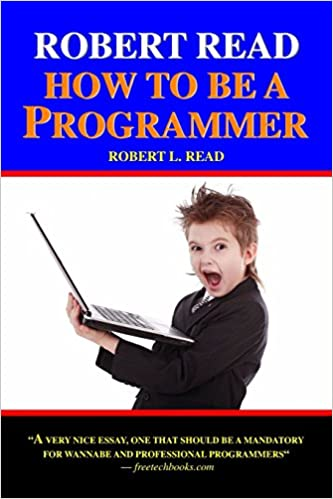 Robert Read  How To Be A Programmer Robert L Read   Turn On Click Ordering For This Browser Essay Style Paper also E Business Essay  What Is A Thesis Statement In A Essay