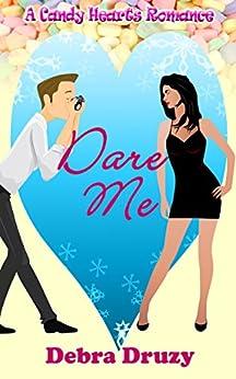 Dare Me (A Candy Hearts Romance) by [Druzy, Debra]
