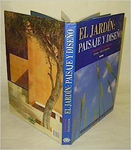 El Jardin : Paisaje y Diseno [The Garden : Landscape & Design ...