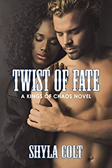 Twist of Fate (Kings of Chaos Book 6) by [Colt, Shyla]