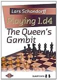Playing 1. d4 the Queen's Gambit, Lars Schandorff, 1907982159
