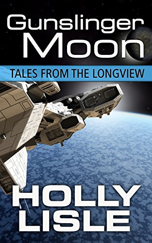 Gunslinger Moon (Tales from the Longview Book 4)
