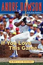 If You Love This Game . . .: An MVP's Life in Baseball