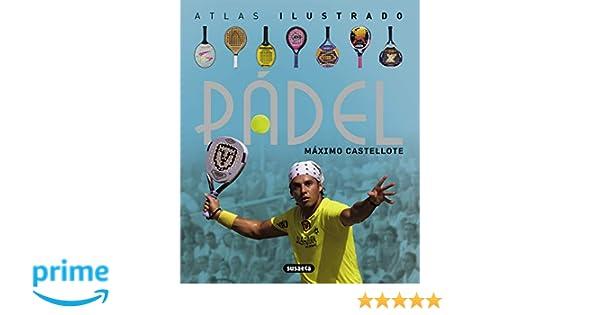 El Pádel (Atlas Ilustrado): Amazon.es: Máximo Castellote ...