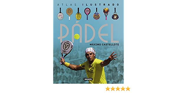 El padel: 9788467718874: Amazon.com: Books
