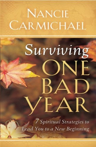 Surviving One Bad Year: 7 Spiritual Strategies to Lead You to a New Beginning ebook