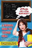 img - for OMG I'm a Teen! Now What?: A Survival Guide for Teenage Girls (OMG Teen Book Series) (Volume 1) book / textbook / text book