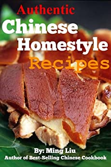 Authentic Chinese Homestyle Recipes by [Liu, Ming]
