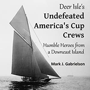 Deer Isle's Undefeated America's Cup Crews Audiobook
