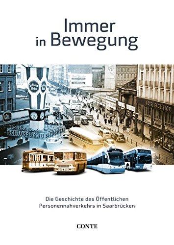 Immer in Bewegung: Die Geschichte des öffentlichen Personennahverkehrs in Saarbrücken