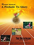 A Prelude To Glory: The Decathlon
