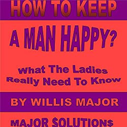 How to Keep a Man Happy