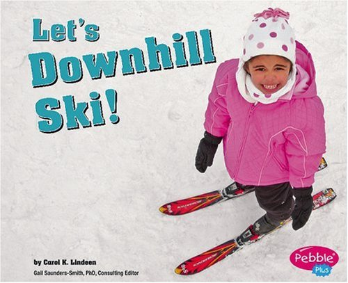 Let's Downhill Ski! (Sports and Activities)