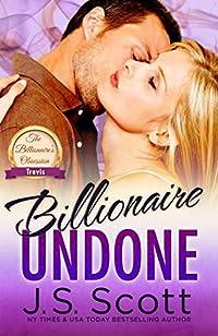 Billionaire Undone by J. S. Scott ebook deal