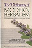 The Dictionary of Modern Herbalism, Simon Mills, 0722511272