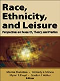 Race, Ethnicity, and Leisure 1st Edition
