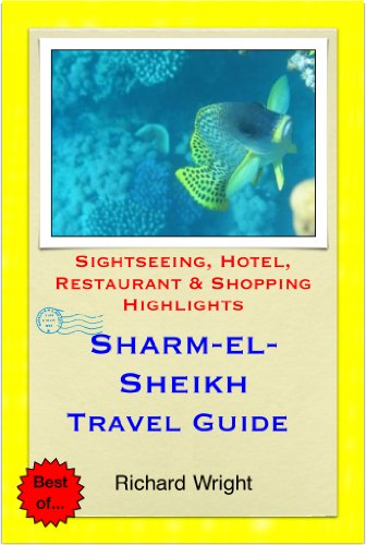 Sharm-El-Sheikh, Egypt Travel Guide - Sightseeing, Hotel, Restaurant & Shopping Highlights (Illustrated)