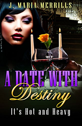 A Date with Destiny:  It's Hot and Heavy: BBW Romance, Curvy Fantasy, Plus-Size Romance and Drama, Full-Figured Romance and Drama (Read It, Watch It Series Book 2)