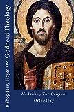 Godhead Theology: Modalism, The Original Orthodoxy