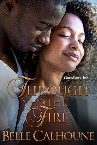 BEST Through The Fire (Guardians, Inc. Book 2) [D.O.C]