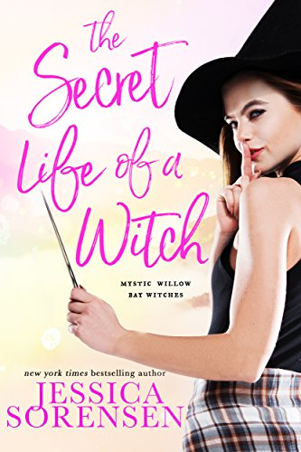 The Secret Life of a Witch (Witches) (Mystic Willow Bay Series Book 1) by [Sorensen, Jessica]