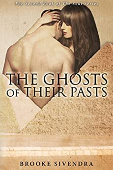 The Ghosts of Their Pasts: A Novel (The Soul Series Book 2) by [Sivendra, Brooke]