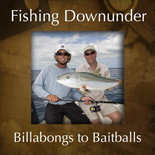 fishing-downunder-billabongs-to-baitballs