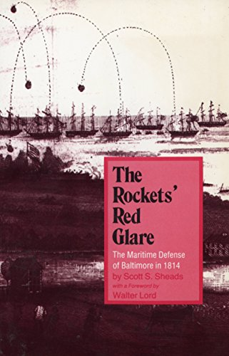 The Rockets' Red Glare: The Maritime Defense of Baltimore in 1814