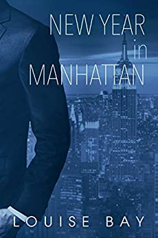 New Year in Manhattan (The Empire State Series Book 3) by [Bay, Louise]