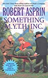 Something M.Y.T.H. Inc. (Myth) (Myth-Adventures)