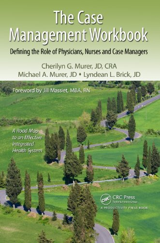 The Case Management Workbook: Defining the Role of Physicians, Nurses and Case Managers Pdf