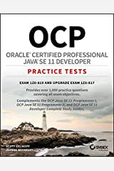 OCP Oracle Certified Professional Java SE 11 Developer Practice Tests: Exam 1Z0-819 and Upgrade Exam 1Z0-817 Kindle Edition