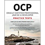 OCP Oracle Certified Professional Java SE 11 Developer Practice Tests: Exam 1Z0-819 and Upgrade Exam 1Z0-817