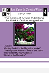 The Basics of Article Publishing for Print Magazines & Online Magazines (Boot Camp for Christian Writers Book 4)