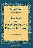Amazon / Forgotten Books: Dahlias, Gladiolus, Perennial Plants, Peonies, Iris, 1932 Classic Reprint (Springhill Farm)