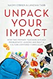 Unpack Your Impact: How Two Primary Teachers