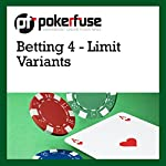 Betting 4 - Limit Variants |  Pokerfuse