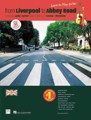 From Liverpool to Abbey Road: A Beginning Guitar Method Featuring 33 Songs of Lennon & Mccartney (Learn to Play)(Book&CD), Lennon, John; McCartney, Paul; Harnsberger, L. C.; Manus, Ron