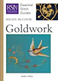 Goldwork (RSN Essential Stitch Guides) (Royal School of Needlework Guides)