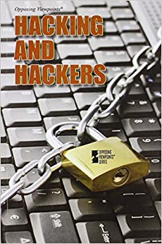 Book Hacking and Hackers (Opposing Viewpoints)